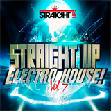 Straight Up Electro House! Vol. 7